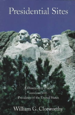 Presidential Sites: A Directory of Places Associated With Presidents of the United States (Paperback)