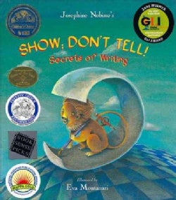 Show Don't Tell: Secrets of Writing (Hardcover)