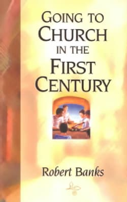 Going to Church in the First Century (Paperback)