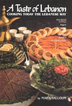 A Taste of Lebanon: Cooking Today the Lebanese Way (Paperback)