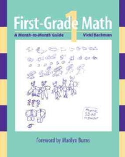 First-Grade Math: A Month-To-Month Guide (Paperback)