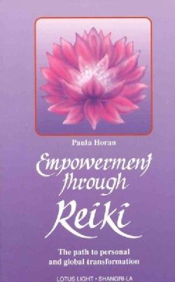 Empowerment Through Reiki: Path to Personal and Global             Transformation (Paperback)
