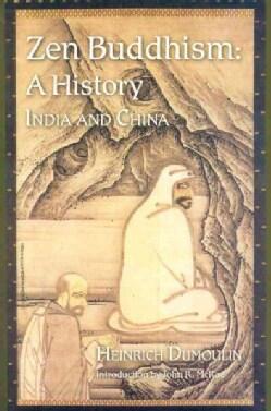 Zen Buddhism: A History, India & China (Paperback)