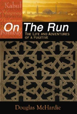 On the Run: The Life and Adventures of a Fugitive (Paperback)