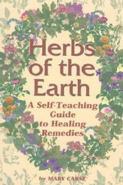 Herbs of the Earth: A Self-Teaching Guide to Healing Remedies (Paperback)