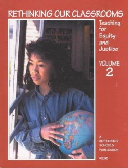 Rethinking Our Classrooms, Teaching for Equity and Justice (Paperback)
