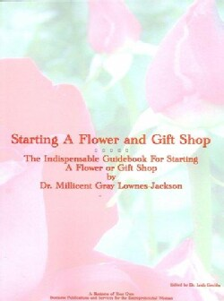 Starting A Flower And Gift Shop (Paperback)