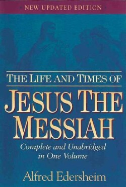 The Life and Times of Jesus the Messiah (Hardcover)