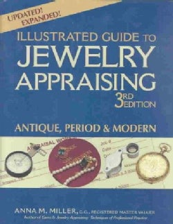 Illustrated Guide to Jewelry Appraising: Antique, Period, and Modern (Hardcover)