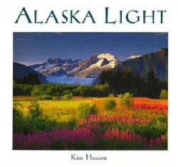 Alaska Light: Ideas and Images from a Northern Land (Hardcover)