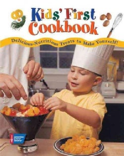 Kids' First Cookbook: Delicious-nutritious Treats to Make Yourself! (Hardcover)