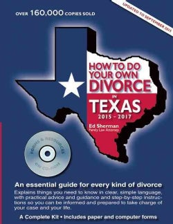 How to Do Your Own Divorce in Texas 2015-2017: An Essential Guide for Every Kind of Divorce