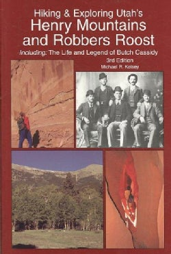 Hiking & Exploring Utah's Henry Mountains and Robbers Roost (Paperback)