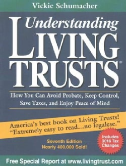 Understanding Living Trusts: How You Can Avoid Probate, Keep Control, Save Taxes, and Enjoy Peace of Mind (Paperback)