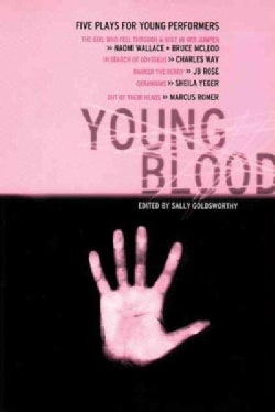 Young Blood: Five Plays for Young Performers : The Girl Who Fell Through a Hole in Her Jumber,the Search for Odys... (Paperback)