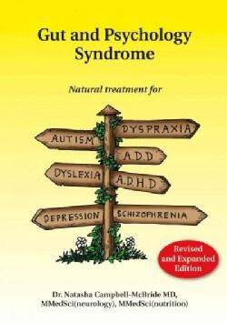 Gut and Psychology Syndrome: Natural Treatment for Autism, Dyspraxia, A.D.D., Dyslexia, A.D.H.D., Depression, Sch... (Paperback)