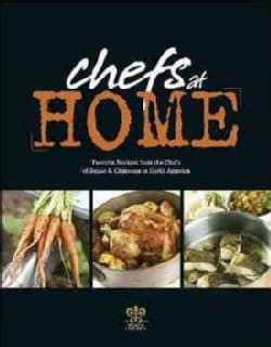 Chefs at Home: Favorite Recipes from the Chefs of Relais & Chateaux North America (Hardcover)
