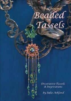 Spellbound Beaded Tassels: Decorative Tassels & Inspirations (Paperback)