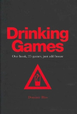 Drinking Games: One Book, 25 Games, Just Add Booze (Hardcover)