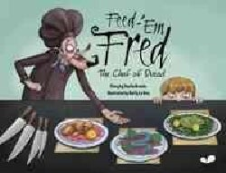 Feed-'Em Fred: The Chef of Dread (Hardcover)