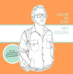 Colour Me Good: Ryan Gosling (Paperback)
