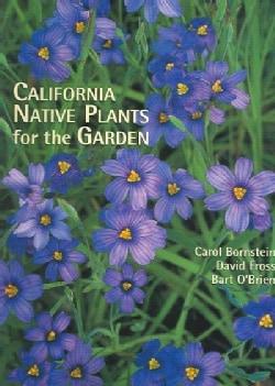 California Native Plants for the Garden (Paperback)