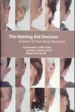 The Hearing Aid Decision: Answers to Your Many Questions (Paperback)