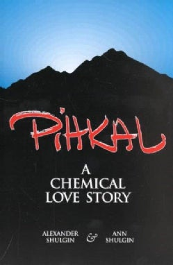 Pihkal: A Chemical Love Story (Paperback)