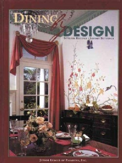 Dining by Design: Stylish Recipes - Savory Settings (Hardcover)