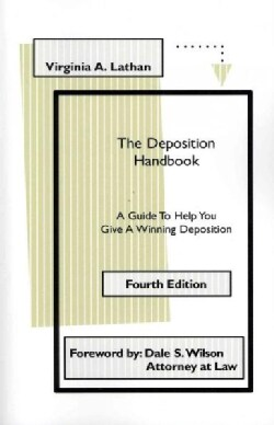The Deposition Handbook: A Guide to Help You Give a Winning Deposition (Paperback)