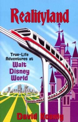 Realityland: True-Life Adventures at Walt Disney World (Paperback)