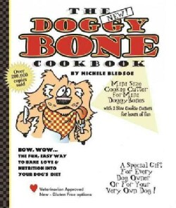The Doggy Bone Cookbook: Mini Size Cookie Cutter for Mini Doggy Bones with 2 Size Cookie Cutters for Hours of Fun (Board book)