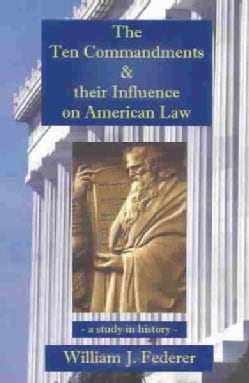 The Ten Commandments & Their Influence on American Law (Paperback)