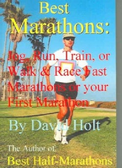 Best Marathons: Jog, Run, Train Or Walk & Race Fast Marathons Or Your First Marathon (Paperback)