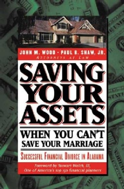 Saving Your Assets When You Can't Save Your Marriage: Successful Financial Divorce in Alabama (Paperback)