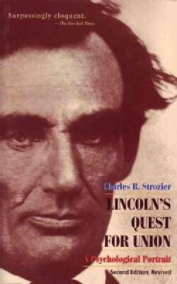 Lincoln's Quest for Union: A Psychological Portrait (Paperback)