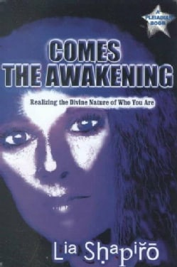 Comes the Awakening: Realizing the Divine Nature of Who You Are (Hardcover)
