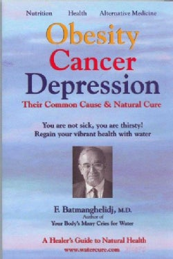 Obesity Cancer Depression: Their Common Cause & Natural Cure (Paperback)