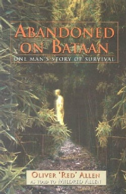 Abandoned on Bataan: One Man's Story of Survival (Paperback)