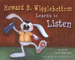 Howard B. Wigglebottom Learns to Listen (Hardcover)