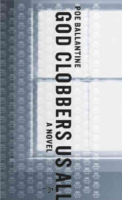 God Clobbers Us All: A Novel (Paperback)