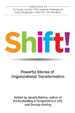 Shift!: Powerful Stories of Organizational Transformation (Hardcover)