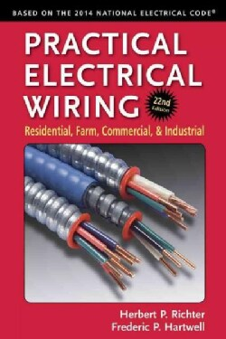 Practical Electrical Wiring: Residential, Farm, Commercial, and Industrial (Paperback)
