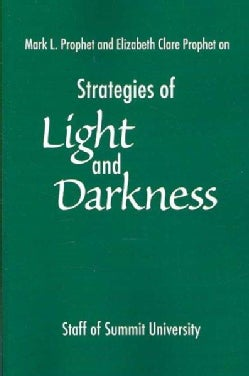 Strategies Of Light And Darkness: Teachings from the Messengers at Maitreya's Mystery School (Paperback)