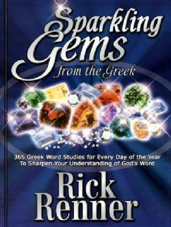 Sparkling Gems From The Greek: 365 Greek Word Studies For Every Day Of The Year To Sharpen Your Understanding Of ... (Hardcover)