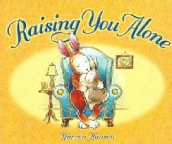 Raising You Alone (Hardcover)