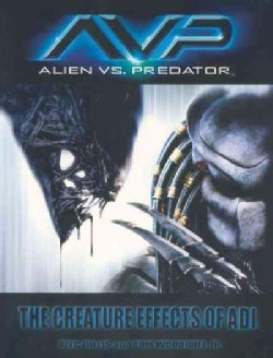 Aliens VS. Predator: The Creature Effects of Adi (Paperback)
