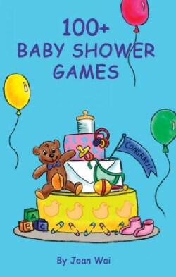 100+ Baby Shower Games (Paperback)