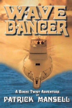 Wave Dancer: A Bimini Twist Adventure (Paperback)