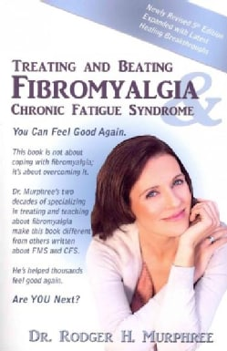 Treating and Beating Fibromyalgia and Chronic Fatigue Syndrome (Paperback)